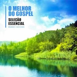 omelhordogospelsele%25C3%25A7%25C3%25A3oessencial Download   O Melhor do Gospel: Seleção Essencial (2012)