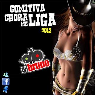 DJ%2BBRUNO%2BCOMITIVA%2BCHORA%2BME%2BLIGA%2B2012 Download – Comitiva Chora Me Liga 2012